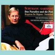 Schumann Das Paradies Und Die Peri Requiem Fur Mignon Nachtlied Songs