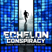 Echelon Conspiracy Music From The Motion Picture Songs