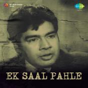 Ek Saal Pahle Songs