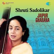 Shruti Sadolkar - Jaipur Gharana  Songs