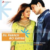 Dil Pardesi Ho Gaya Songs