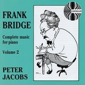 Frank Bridge: Complete Music for Piano, Vol.2 Songs
