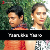 Yaarukku Yaaro Songs