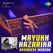 Assamese Modern Songs By Mayukh Hazarika  Songs