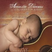 Acoustic Dreams: Lullabies For Babies Songs