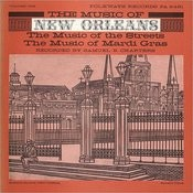 Folkways Records Presents: Music of New Orleans, Vol.1 - Music Of the Streets, Music Of Mardi Gras Songs