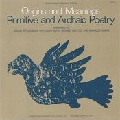 A Reading of Primitive and Archaic Poetry: Arranged by Jerome Rothenberg Songs