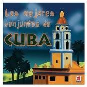 Los Mejores Conjuntos De Cuba Songs