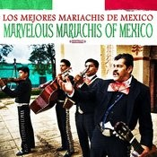 Marvelous Mariachis Of Mexico (Digitally Remastered) Songs