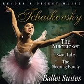 Reader's Digest Music: Tchaikovsky: The Nutcracker, Swan Lake, The Sleeping Beauty: Ballet Suites Songs
