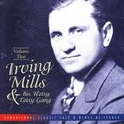 Irving Mills & His Hotsy Totsy Gang Vol. 2: 1929-'31 Songs