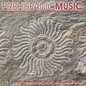Prehispanic Music, Vol. I Songs