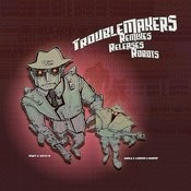 Troublemakers: Remixes, Releases, Robots! Songs