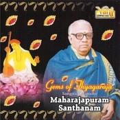 Gems Of Thyagarajan (Maharajapuram Santhanam) Songs