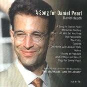 David Heath: A Song For Daniel Pearl Songs