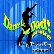 Dance Like Your Dad Karaoke - Happy Father's Day Volume One Songs