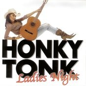 Honky Tonk Ladies Night Songs