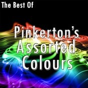 The Best Of Pinkerton's Assorted Colours Songs