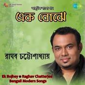 Ek Bojhey - Modern Songs By Raghav Chatterjee  Songs