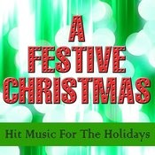 A Festive Christmas - Hit Music For The Holidays Songs