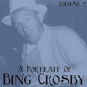 A Portrait Of Bing Crosby, Vol. 2 Songs