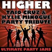 Higher (Taio Cruz & Kylie Minogue Party Tribute) Songs
