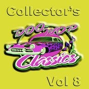 Collector's Doo Wop Classics Vol 8 Songs
