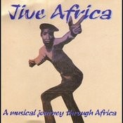 Jive Africa- A Musical Journey Through Africa Songs
