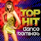 Top Hit Dance Remixes Songs