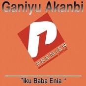 Iku Baba Enia Songs