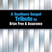 A Southern Gospel Tribute To Brian Free And Assurance Songs