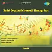 Kadri Gopalnath Irumudi Thaangi Inst Songs