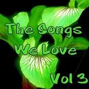 The Songs We Love Vol 3 Songs