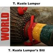 T. Kuala Lumpur's Siti Songs