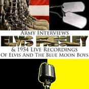Army Interviews And 1954 Live Recordings Of Elvis And The Blue Moon Boys Songs