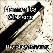 Harmonica Classics By The Blues Masters Songs