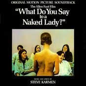 What Do You Say To A Naked Lady? (Original Motion Picture Soundtrack) Songs