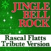 Jingle Bell Rock - Rascal Flatts Tribute Version Songs