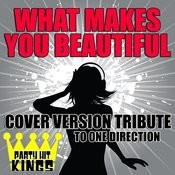 What Makes You Beautiful (Cover Version Tribute To One Direction) Songs