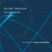 Ten Part Invention - Live At Wangaratta - The Music Of Roger Frampton Songs