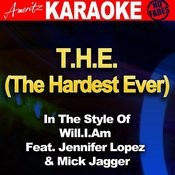 T.H.E. (The Hardest Ever) [In The Style Of Will.I.Am Feat. Jennifer Lopez And Mick Jagger] [Karaoke Version] Song