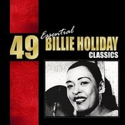49 Essential Billie Holiday Classics Songs