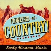 Pioneers Of Country! Early Western Music Songs