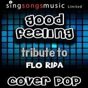 Good Feeling (Tribute To Flo Rida) Songs