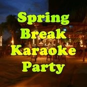 Spring Break Karaoke Party Songs