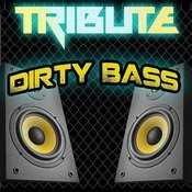 Dirty Bass (Far East Movement Feat. Tyga Instrumental Tribute) Song