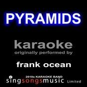 Pyramids (Originally Performed By Frank Ocean) [Karaoke Audio Version] Songs