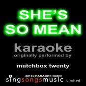 She's So Mean (Originally Performed By Matchbox Twenty) [Karaoke Audio Version] Songs