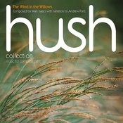 Hush Collection Volume 12: The Wind In The Willows Songs