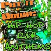 Put It Down: Hip Hop R&B Anthems Songs